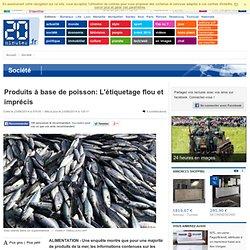 Produits à base de poisson: L'étiquetage flou et imprécis