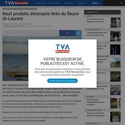 Neuf produits étonnants tirés du fleuve St-Laurent