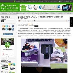 Les produits COCO fonctionnent sur Zibase et RFXCOM