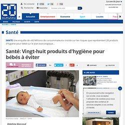 Santé: Vingt-huit produits d'hygiène pour bébés à éviter