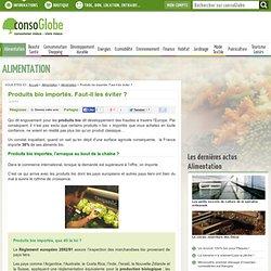 CONSOGLOBE - DEC 2010 - Produits bio importés. Faut-il les éviter ?