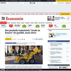 """Des produits industriels """"made in France"""" de qualité, mais chers"""