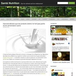 Harvard déclare que les produits laitiers ne font pas partie d'une alimentation saine