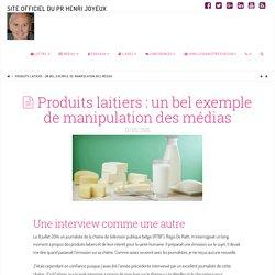 Produits laitiers : un exemple de manipulation des médias