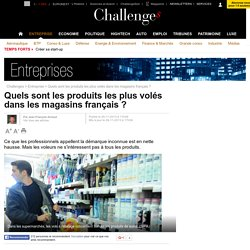 Quels sont les produits les plus volés dans les magasins français ? - 26 novembre 2013