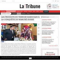 Les produits du terroir marocain à la conquête du marché suisse