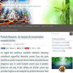 Produits Monsanto : les marques de consommation courante à éviter