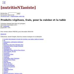 Produits végétaux, frais, pour la cuisine et la table - [nutritioNTaoiste]