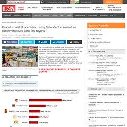 Produits halal et orientaux : ce qu'attendent...