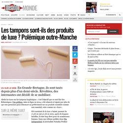Les tampons sont-ils des produits de luxe? Polémique outre-Manche