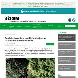 Produits issus de procédés biologiques : finalement non brevetables version PDF par Zoé JACQUINOT Date de rédaction / mise à jour : 4 juin 2020