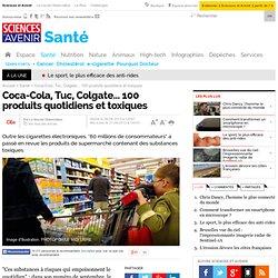 Coca-Cola, Tuc, Colgate... 100 produits quotidiens et toxiques