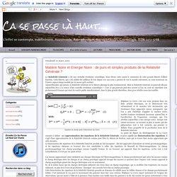 Matière Noire et Energie Noire : de purs et simples produits de la Relativité Générale ?