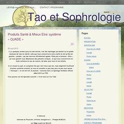 Produits Santé & Mieux Etre: système «OJADE» – Tao et Sophrologie