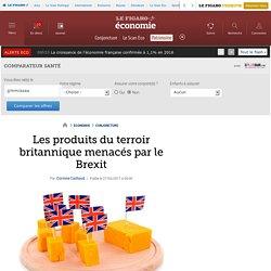 Les produits du terroir britannique menacés par le Brexit