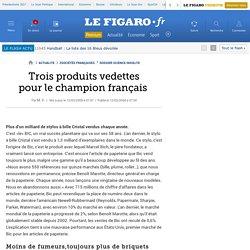 Trois produits vedettespour le champion français