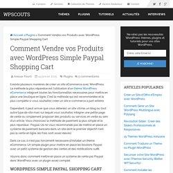 Comment Vendre vos Produits avec WordPress Simple Paypal Shopping Cart
