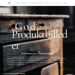 Guiden til de gode produktbilleder til jeres webshop og sociale medier