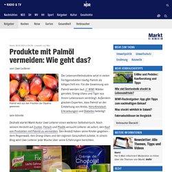 Produkte mit Palmöl vermeiden: Wie geht das?