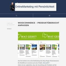 WooCommerce – Produktübersicht anpassen