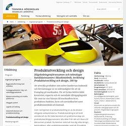Produktutveckling och design - Utbildning - Tekniska Högskolan