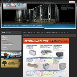 Produkty  bloczki betonowe, stropy filigran i kanałowe. WIKSBUD Sp. z o.o.