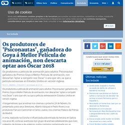 Os produtores de 'Psiconautas', gañadora do Goya á Mellor Película de