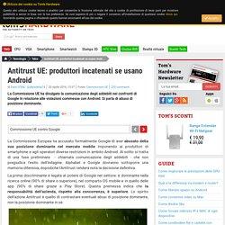 Antitrust UE: produttori incatenati se usano Android