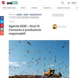 Agenda 2030 – Goal 12: Consumo e produzione responsabili