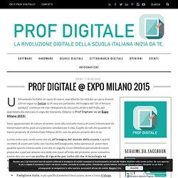 Prof Digitale @ Expo Milano 2015 ~