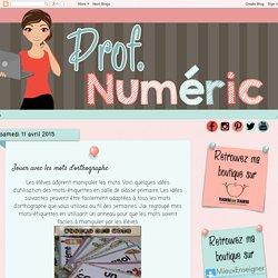 Prof Numéric: Jouer avec les mots d'orthographe