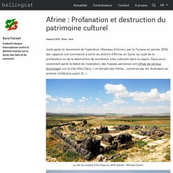 Afrine : Profanation et destruction du patrimoine culturel - Bellingcat