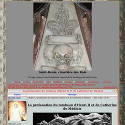 La profanation du tombeau d'Henri II et de Catherine de Médicis