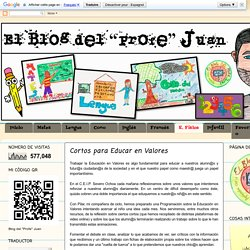 "El Blog del ""Profe"" Juan: Cortos para Educar en Valores"