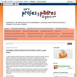 35 WEBS LÚDICO EDUCATIVAS PARA CASA (y para clase)