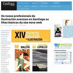 Os nosos profesionais da ilustración avanzan en Santiago as liñas básicas da súa nova web - Código Cero - Diario Tecnolóxico de Galicia