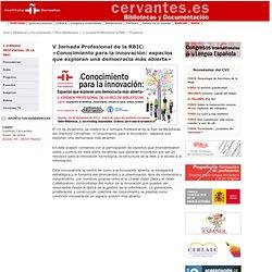 V Jornada Profesional de la RBIC - 14 de diciembre de 2012. Bibliotecas y Documentación