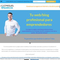 Tu web/blog profesional para emprendedores - José Miguel