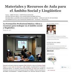 La Formación Profesional Básica: Ideas y recursos para trabajar en el ámbito social y lingüístico