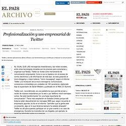Profesionalización y uso empresarial de Twitter · ELPAÍS.com