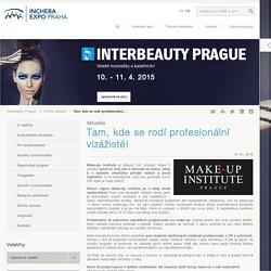 Tam, kde se rodí profesionální vizážisté! - Aktualita - Interbeauty Prague - Incheba
