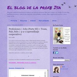 El blog de la profe Isa: Profesiones / Jobs (Parte III) + Team, Pair, Solo / 4-2-1 (aprendizaje cooperativo)