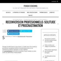 Reconversion profesionnelle: solitude et procrastination