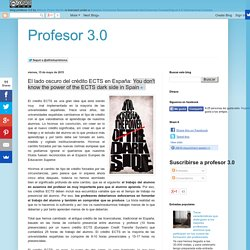 Profesor 3.0: El lado oscuro del crédito ECTS en España: You don't know the p...