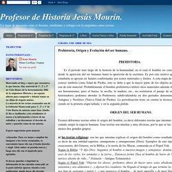 Profesor de Historia Jesús Mourín.: Prehistoria, Origen y Evolución del ser humano.