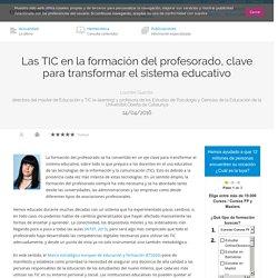 Las TIC en la formación del profesorado, clave para transformar el sistema educativo