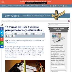 12 formas de usar Evernote para profesores y estudiantes