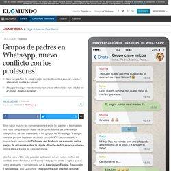 Grupos de padres en WhatsApp, nuevo conflicto con los profesores
