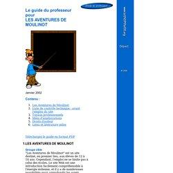 Le guide du professeur pour LES AVENTURES DE MOULINOT
