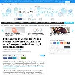 Pétition sur le vaccin DT Polio : qui est le professeur Joyeux, le cancérologue touche-à-tout qui agace la ministre